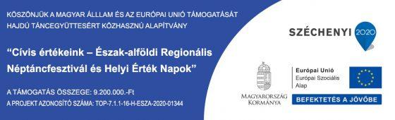 Cívis értékeink - Észak-alföldi Regionális Néptáncfesztivál és Helyi Érték Napok Projektazonosító: TOP-7.1.1-16-H-ESZA-2020-01344